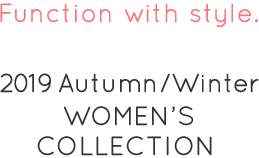 2019 Autumn/Winter WOMEN'S COLLECTION